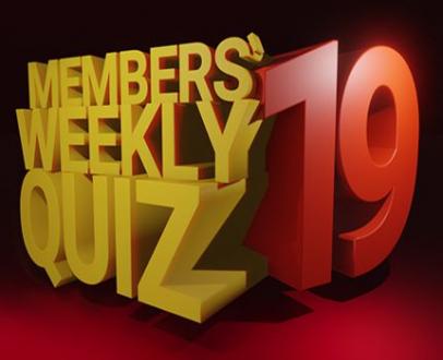 Members' Weekly Quiz 19