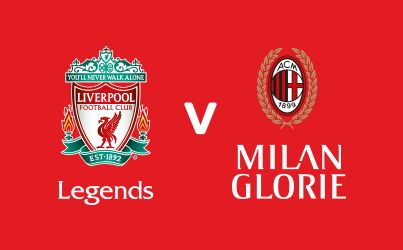 LFC LEGENDS V MILAN GLORIE - CHARITY MATCH