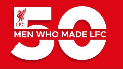 50 Men Who Made LFC