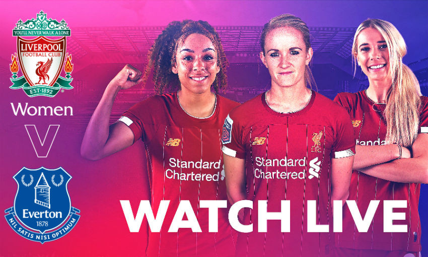 LIVE NOW: Watch free - LFC Women v Everton at Anfield