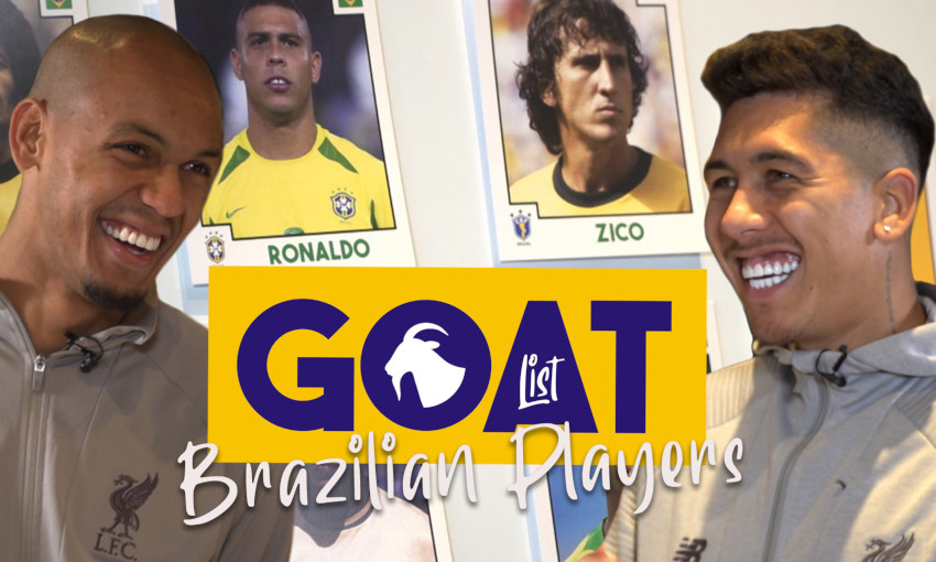 GOAT List: Watch Fabinho and Firmino choose the best ever Brazilians